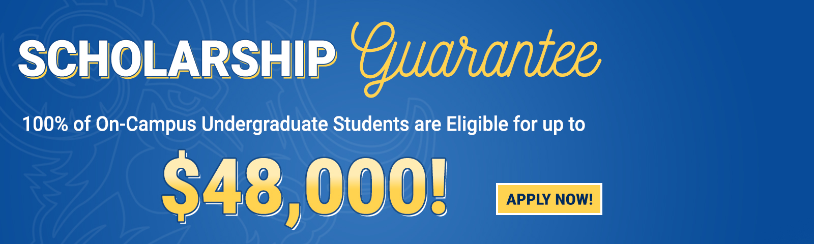 Apply Now for up to a $48,000 scholarship opportunity!