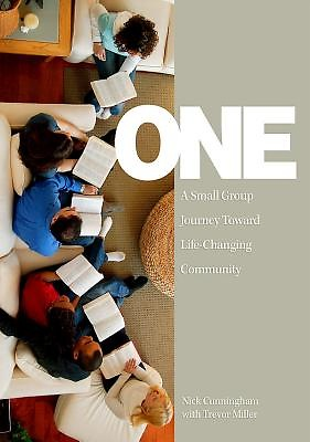 ONE - A Small Group Journey Toward Life-Changing Community