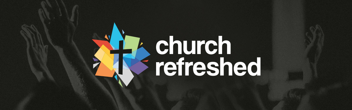 Church Refreshed Header Image