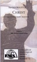 The Centrality of Christ in Contemporary Missions (Evangelical Missiological Society) cover